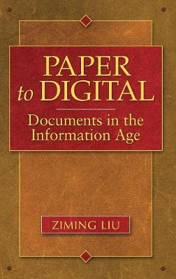 Paper to Digital: Documents in the Information Age (Hardback)