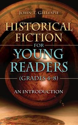 Historical Fiction for Young Readers (Grades 4-8): An Introduction (Hardback)