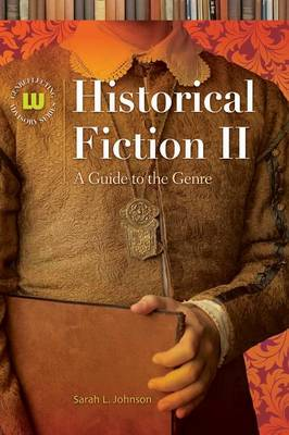Historical Fiction II: A Guide to the Genre, 2nd Edition - Genreflecting Advisory Series (Hardback)