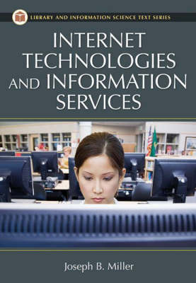 Internet Technologies and Information Services - Library and Information Science Text Series (Paperback)