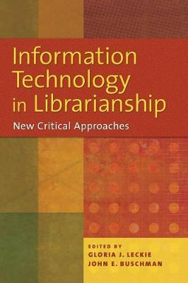 Information Technology in Librarianship: New Critical Approaches (Paperback)