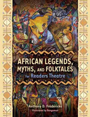 African Legends, Myths, and Folktales for Readers Theatre (Paperback)