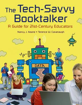 The Tech-Savvy Booktalker: A Guide for 21st-Century Educators (Paperback)