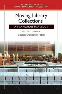 Moving Library Collections: A Management Handbook, 2nd Edition (Paperback)
