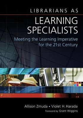 Librarians as Learning Specialists: Meeting the Learning Imperative for the 21st Century (Paperback)