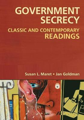 Government Secrecy: Classic and Contemporary Readings (Paperback)