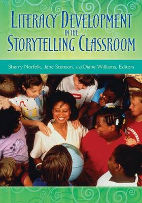 Literacy Development in the Storytelling Classroom (Paperback)