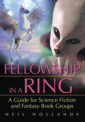 Fellowship in a Ring: A Guide for Science Fiction and Fantasy Book Groups (Paperback)