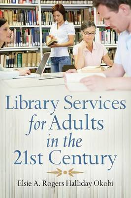 Library Services for Adults in the 21st Century (Paperback)