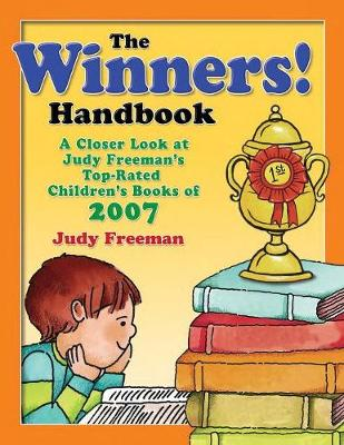 The WINNERS! Handbook: A Closer Look at Judy Freeman's Top-Rated Children's Books of 2007 (Paperback)