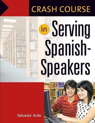 Crash Course in Serving Spanish-Speakers - Crash Course (Paperback)
