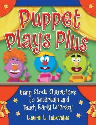 Puppet Plays Plus: Using Stock Characters to Entertain and Teach Early Literacy (Paperback)