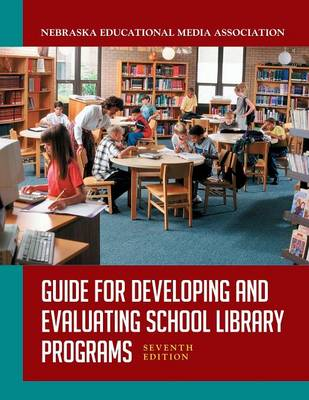 Guide for Developing and Evaluating School Library Programs, 7th Edition (Paperback)
