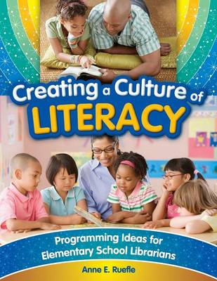 Creating a Culture of Literacy: Programming Ideas for Elementary School Librarians (Paperback)
