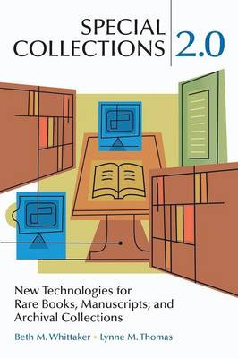 Special Collections 2.0: New Technologies for Rare Books, Manuscripts, and Archival Collections (Paperback)
