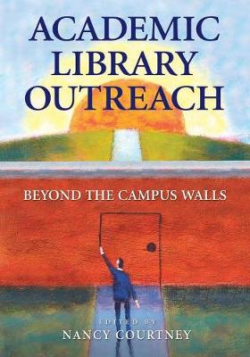 Academic Library Outreach: Beyond the Campus Walls (Paperback)