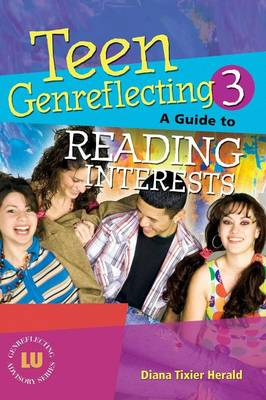 Teen Genreflecting 3: A Guide to Reading Interests, 3rd Edition - Genreflecting Advisory Series (Hardback)