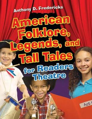 American Folklore, Legends, and Tall Tales for Readers Theatre - Readers Theatre (Paperback)