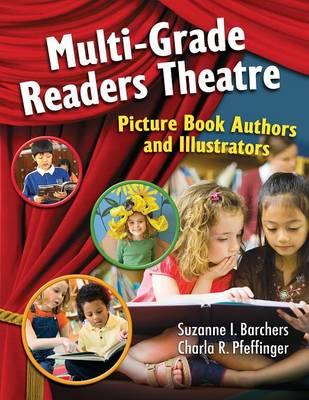 Multi-Grade Readers Theatre: Picture Book Authors and Illustrators - Readers Theatre (Paperback)