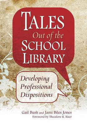 Tales Out of the School Library: Developing Professional Dispositions (Paperback)
