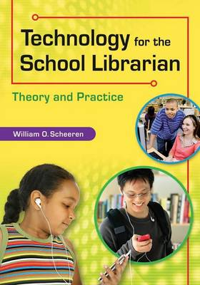 Technology for the School Librarian: Theory and Practice (Paperback)