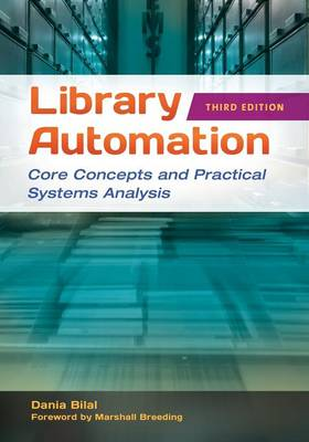 Library Automation: Core Concepts and Practical Systems Analysis, 3rd Edition (Paperback)