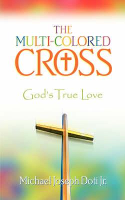 The Multi-Colored Cross (Paperback)