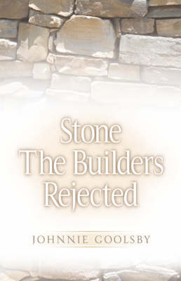 Stone the Builders Rejected (Paperback)