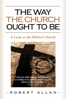 The Way the Church Ought to Be (Paperback)