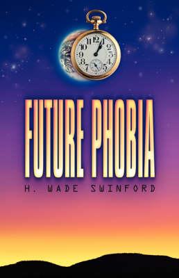 Future Phobia (Paperback)