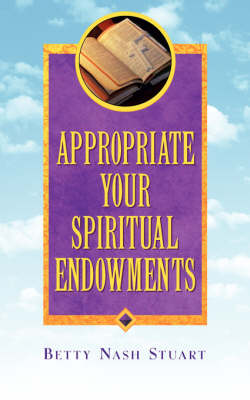 Appropriate Your Spiritual Endowments (Paperback)
