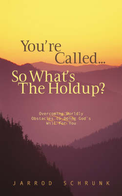 You're Called...So What's the Holdup? (Paperback)