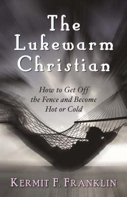 The Lukewarm Christian (Paperback)