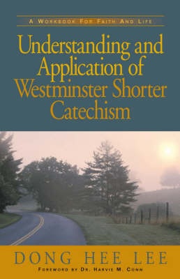 Understanding and Application of Westminster Shorter Catechism (Paperback)