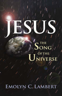 Jesus, the Song of the Universe (Hardback)