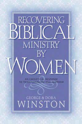 Recovering Biblical Ministry by Women (Paperback)