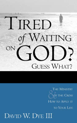 Tired of Waiting on God? Guess What? He's Waiting on You! (Paperback)