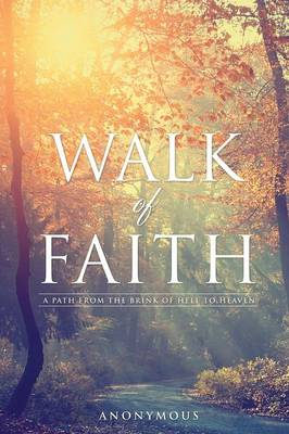 Walk of Faith: Three Near-Death Experiences and a Path from the Brink of Hell to Heaven (Paperback)