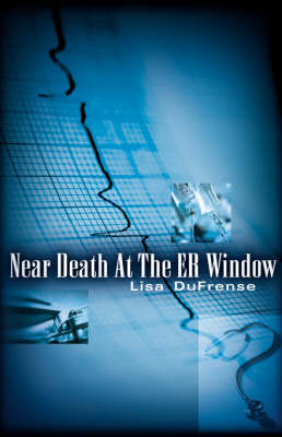Near Death at the Er Window (Paperback)