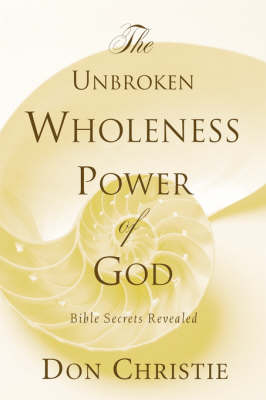 The Unbroken Wholeness Power of God (Paperback)