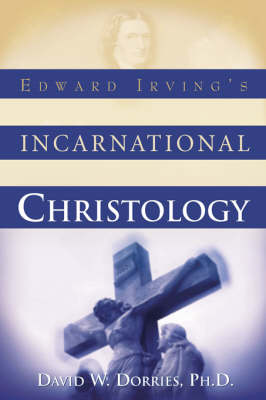 Edward Irving's Incarnational Christology (Paperback)
