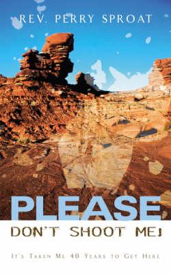 Please Don't Shoot Me! (Paperback)