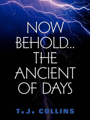 Now Behold...the Ancient of Days (Paperback)