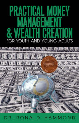 Practical Money Management & Wealth Creation for Youth and Young Adults (Paperback)