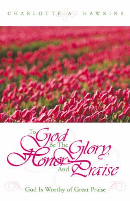 To God Be the Glory (Hardback)