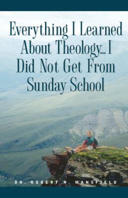 Everything I Learned about Theology (Hardback)