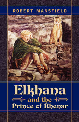 Elkhana and the Prince of Rhenar (Hardback)