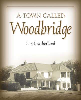 A Town Called Woodbridge (Paperback)