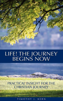 Life! the Journey Begins Now (Paperback)