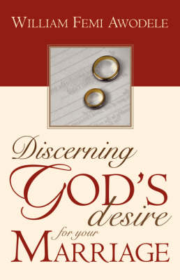 Discerning God's Desire for Your Marriage: Owner's Manual (Paperback)